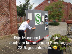 Museum auch am 23. Mai geschlossen